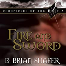 Fire and Sword: Chronicles of the Host, Vol 5 Audiobook by D. Brian Shafer Narrated by Stuart Gauffi