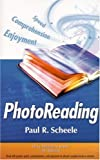 Photoreading: Read with Greater Speed, Comprehension, and Enjoyment to Absorb Complete Books in Minutes, 4th Edition