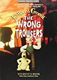 The Wrong Trousers™: Student's Book (0194590291) by Park, Nick