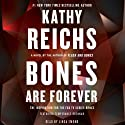 Bones Are Forever: A Temperance Brennan Novel, Book 15 (       UNABRIDGED) by Kathy Reichs Narrated by Linda Emond