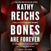 Bones Are Forever: A Temperance Brennan Novel, Book 15 | [Kathy Reichs]