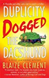 Duplicity Dogged the Dachshund: The Second Dixie Hemingway Mystery