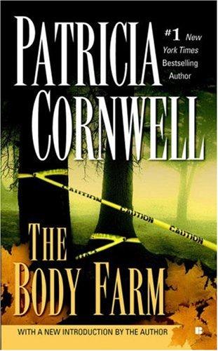 The Body Farm (A Scarpetta Novel), Patricia Cornwell