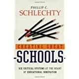 Creating Great Schools: Six Critical Systems at the Heart of Educational Innovation ~ Phillip C. Schlechty