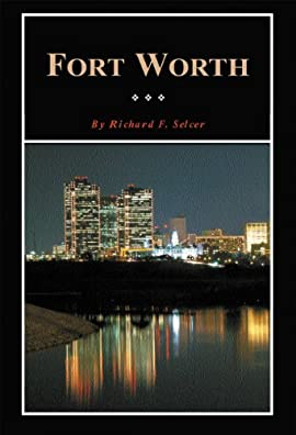 Fort Worth: A Texas Original! - Paperback