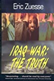 img - for Iraq War: The Truth by Eric Zuesse (2004-03-15) book / textbook / text book