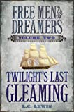 Twilight's Last Gleaming (Free Men and Dreamers, #2)
