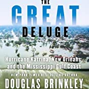 The Great Deluge: Hurricane Katrina, New Orleans, and the Mississippi Gulf Coast | [Douglas Brinkley]