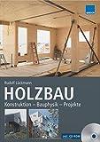 HOLZBAU: Konstruktion - Bauphysik - Projekte