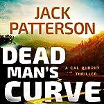 Dead Man's Curve: A Cal Murphy Thriller, Book 5 | Jack Patterson