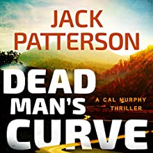 Dead Man's Curve: A Cal Murphy Thriller, Book 5 (       UNABRIDGED) by Jack Patterson Narrated by Bill Cooper
