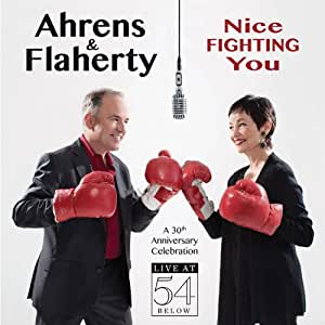 Nice Fighting You: A 30th Anniversary Celebration Live at 54 BELOW
