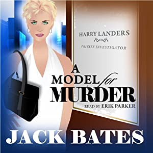 A Model for Murder: Harry Landers, PI Series, Episode 7 | [Jack Bates]