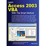 Learn Access VBA 2003 With The Smart Methodby Mike Smart