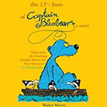 The 13 1/2 Lives of Captain Bluebear Audiobook by Walter Moers Narrated by Bronson Pinchot