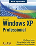 img - for Manual imprescindible de Windows XP Professional / Essential Manual of Windows XP Professional (Manual Imprescindible De / Essential Manual of) (Spanish Edition) book / textbook / text book