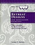 Retreat Designs and Meditation Exercises: With Guidelines for Retreat Leaders and Covenant Groups (Listening Hearts)