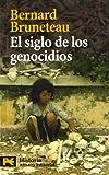 El siglo de los genocidios / The century of genocides (Spanish Edition)