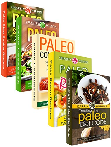 Paleo Diet Box Set: Paleo Diet Recipes: Bacon, Condiment, Gluten Free And Slow Cooker Recipes by Darrin Wiggins, Charity Wilson