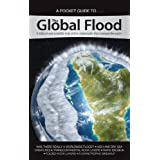 The Global Flood: A biblical and scientific look at the catrastrophe that Changed the earth (Pocket Guide To... (Answers in Genesis)) ~ Ken Ham