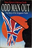 Odd Man Out: The Story of the Singapore Traitor (0340617012) by Elphick, Peter