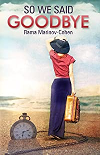 So We Said Goodbye: A Contemporary Fiction Novel by Rama Marinov-Cohen ebook deal