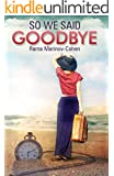 So We Said Goodbye: A Contemporary Fiction Novel