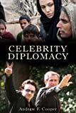 Celebrity Diplomacy (International Studies Intensives)