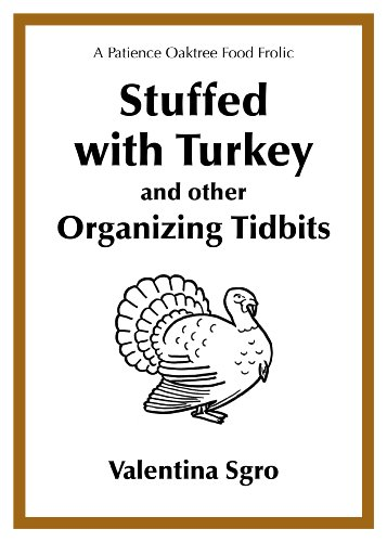Stuffed with Turkey and other Organizing Tidbits (A Patience Oaktree Food Frolic) PDF