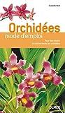echange, troc Isabelle Bert - Orchidées : Mode d'emploi