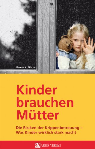 """""""Kinder brauchen Mütter"""" von Hanne K. Götze"""
