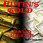 Putin's Gold: Korea Trilogy, Book 3 | David Joseph