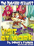 Visit Dad and Mom at Work (Buster Bee's Adventures Series #1, The Bugville Critters, Deluxe Edition)