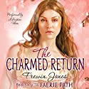 The Charmed Return: Faerie Path, Book 6 (       UNABRIDGED) by Frewin Jones Narrated by Khristine Hvam