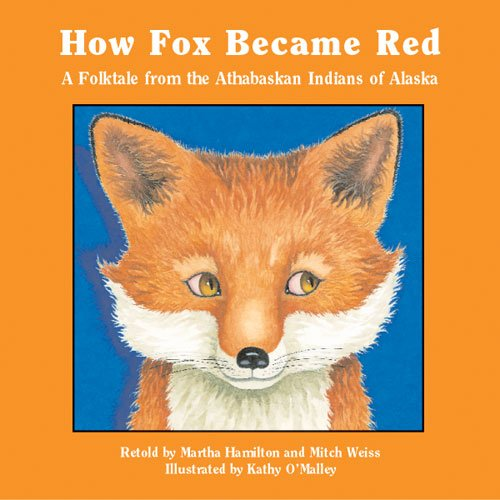 How Fox Became Red A Folktale from the Athabaskan Indians of Alaska (Books for Young Learners) PDF