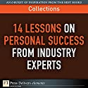 FT Press Delivers: 14 Lessons on Personal Success from Industry Experts Audiobook by Dean A Shepherd, Sandy Allgeier, Kevin Elko, Stewart Emery, Terry J Fadem, Alan Lurie, Jerry Porras, Mark Thompson Narrated by Peter Johnson