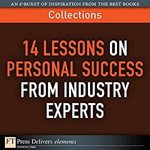 FT Press Delivers: 14 Lessons on Personal Success from Industry Experts Audiobook