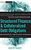 img - for Structured Finance and Collateralized Debt Obligations: New Developments in Cash and Synthetic Securitization (Wiley Finance) book / textbook / text book
