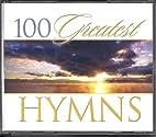 100 Greatest Hymns by The Glen Ellyn Chorale