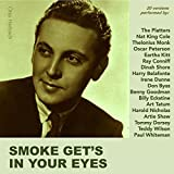 Smoke Get's in Your Eyes (20 Versions Performed By:)