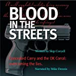 Blood in the Streets: Concealed Carry and the OK Corral | Skip Coryell