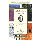 A Calendar of Wisdom: Daily Thoughts to Nourish the Soul, Written and Selected from the World's Sacred Textsby Leo Tolstoy