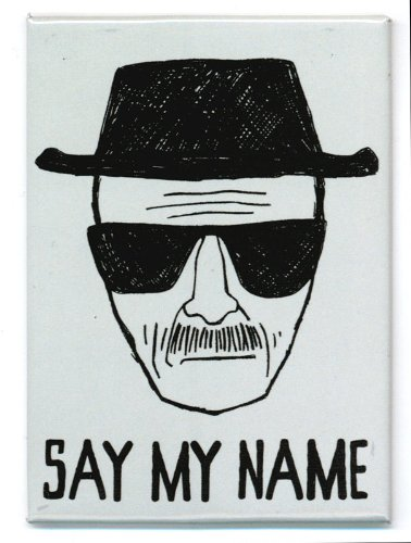Breaking Bad Say My Name Magnet