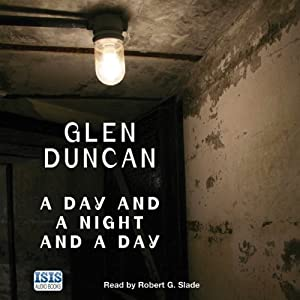 A Day and a Night and a Day | [Glen Duncan]