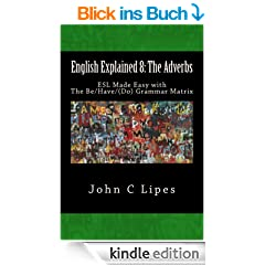 English Explained 8: The Adverbs (English Edition)