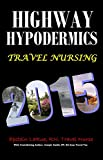 Highway Hypodermics Travel Nursing 2015