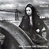 echange, troc Claire Hamill - One House Left Standing