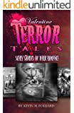 Valentine Terror Tales: Scary Stories of Dark Romance