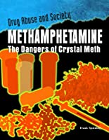 Methamphetamine: The Dangers of Crystal Meth