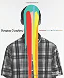 Douglas Coupland: Everywhere is Anywhere is Anything is Everything